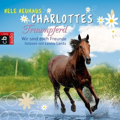 Wir sind doch Freunde / Charlottes Traumpferd Bd.5 (MP3-Download) - Neuhaus, Nele