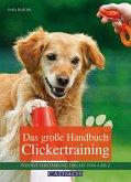 Das große Handbuch Clickertraining (eBook, ePUB)
