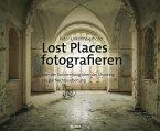 Lost Places fotografieren (eBook, PDF)