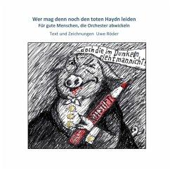 Wer mag denn noch den toten Haydn leiden (eBook, ePUB)