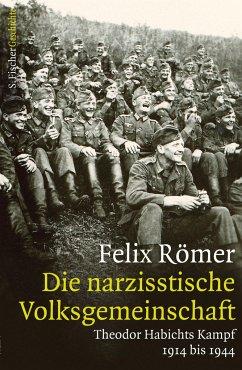 Die narzisstische Volksgemeinschaft - Römer, Felix