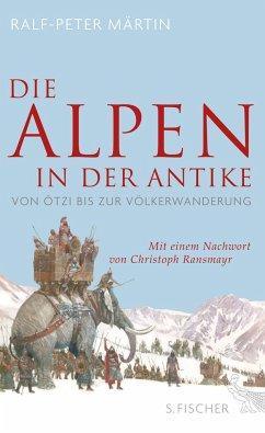 Die Alpen in der Antike - Märtin, Ralf-Peter