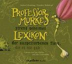 Professor Murkes streng geheimes Lexikon der ausgestorbenen Tiere, die es nie gab, 1 Audio-CD