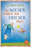Und wieder schreit der Frieder Oma / Oma & Frieder Bd.2