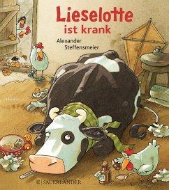 Lieselotte ist krank (Mini-Ausgabe) - Steffensmeier, Alexander