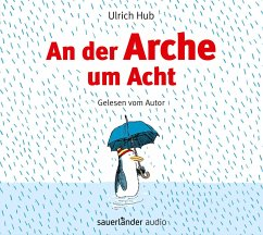 An der Arche um Acht, 2 Audio-CDs - Hub, Ulrich