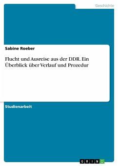 Flucht und Ausreise aus der DDR. Ein Überblick über Verlauf und Prozedur