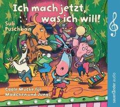 Ich mach jetzt, was ich will!, 1 Audio-CD - Ich mach jetzt, was ich will!, 1 Audio-CD