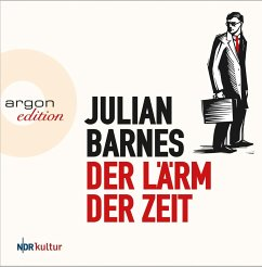 Der Lärm der Zeit, 5 Audio-CDs - Barnes, Julian