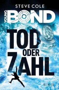 James Bond - Tod oder Zahl / Young James Bond Bd.2 - Cole, Steve