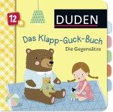 Duden 12+: Das Klapp-Guck-Buch: Die Gegensätze