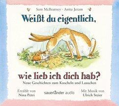 Weißt du eigentlich, wie lieb ich dich hab? - Neue Geschichten zum Kuscheln und Lauschen, 1 Audio-CD - McBratney, Sam; Jeram, Anita