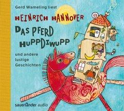 Das Pferd Huppdiwupp und andere lustige Geschichten, 1 Audio-CD - Hannover, Heinrich