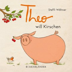 Theo will Kirschen - Wöhner, Steffi