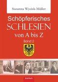 Schöpferisches Schlesien von A bis Z (Band 2) (eBook, ePUB)