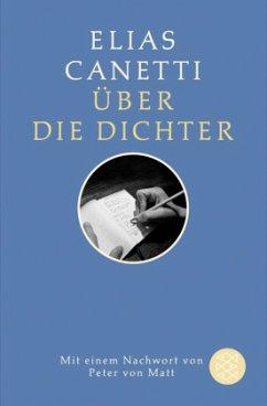Über die Dichter - Canetti, Elias