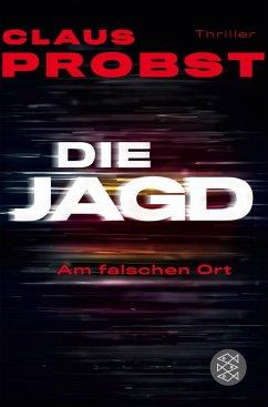 Die Jagd - Am falschen Ort - Probst, Claus
