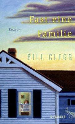 Fast eine Familie - Clegg, Bill