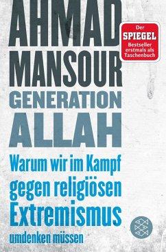 Generation Allah. Warum wir im Kampf gegen religiösen Extremismus umdenken müssen - Mansour, Ahmad