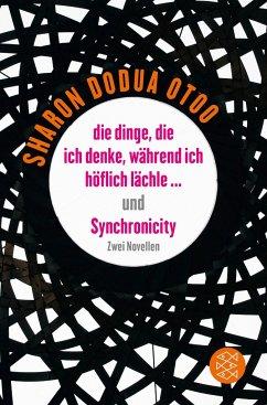 die dinge, die ich denke, während ich höflich lächle ... und Synchronicity - Otoo, Sharon D.