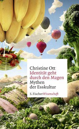 Identität geht durch den Magen - Ott, Christine