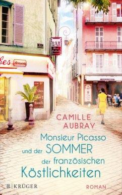 Monsieur Picasso und der Sommer der französischen Köstlichkeiten - Aubray, Camille