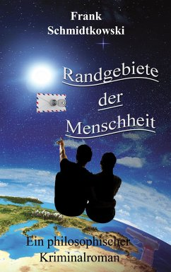 Randgebiete der Menschheit - Schmidtkowski, Frank