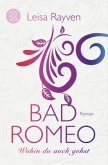 Wohin du auch gehst / Bad Romeo & Broken Juliet Bd.1