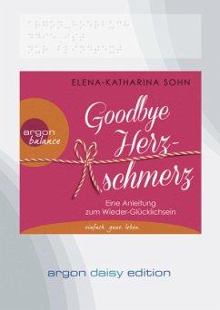 Goodbye Herzschmerz (DAISY Edition), 1 MP3-CD - Sohn, Elena-Katharina