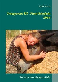 Transparenz III - Finca Saludada 2016