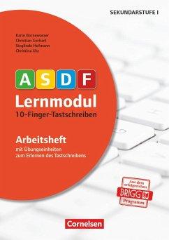 10-Finger-Tastschreiben (2. Auflage). Arbeitsheft - Bornewasser, Karin; Gerhart, Christian; Hofmann, Sieglinde; Utz, Christina