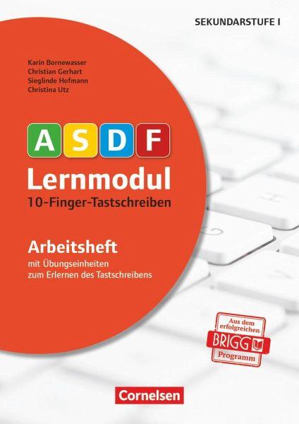 10-Finger-Tastschreiben - Bornewasser, Karin; Gerhart, Christian; Hofmann, Sieglinde; Utz, Christina