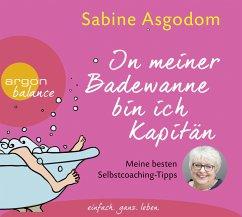 In meiner Badewanne bin ich Kapitän, 3 Audio-CDs - Asgodom, Sabine