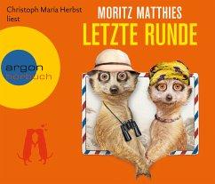 Letzte Runde / Erdmännchen Ray & Rufus Bd.5 (4 Audio-CDs) - Matthies, Moritz