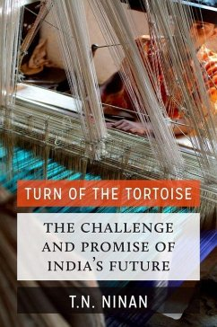 Turn of the Tortoise: The Challenge and Promise of India's Future - Ninan, T.N.