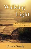 Walking into the Light: A 28-Day Pilgrimage for Advent or Anytime (eBook, ePUB)