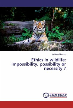 Ethics in wildlife: impossibility, possibility or necessity ?