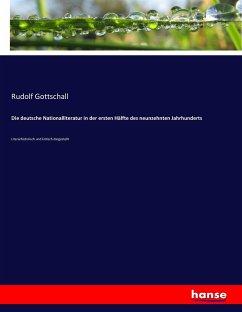 Die deutsche Nationalliteratur in der ersten Hälfte des neunzehnten Jahrhunderts