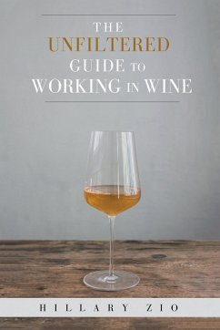 The Unfiltered Guide to Working in Wine