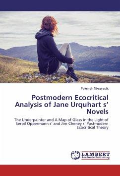Postmodern Ecocritical Analysis of Jane Urquhart s' Novels