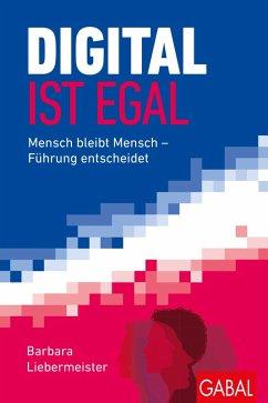 Digital ist egal (eBook, PDF) - Liebermeister, Barbara