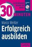 30 Minuten Erfolgreich ausbilden (eBook, PDF)