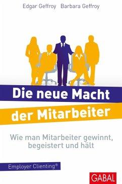 Die neue Macht der Mitarbeiter (eBook, PDF) - Geffroy, Barbara; Geffroy, Edgar