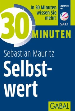 30 Minuten Selbstwert (eBook, PDF) - Mauritz, Sebastian