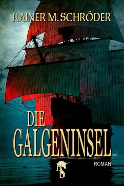 Die Galgeninsel (eBook, ePUB) - Schröder, Rainer M.