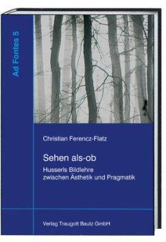 Sehen als-ob - Ferencz-Flatz, Christian