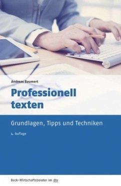 Professionell texten - Baumert, Andreas