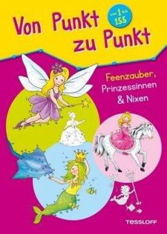 Von Punkt zu Punkt. Feenzauber, Prinzessinnen & Nixen
