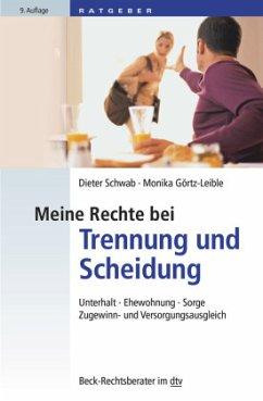 Meine Rechte bei Trennung und Scheidung - Schwab, Dieter; Görtz-Leible, Monika