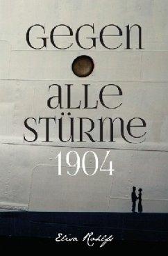 Gegen alle Stürme - 1904 - Rohlfs, Elisa